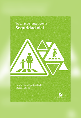 Cuaderno de trabajo de Seguridad Vial – Inicial