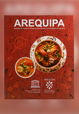 Arequipa, miembro de la red ciudades creativas gastronomía por Unesco
