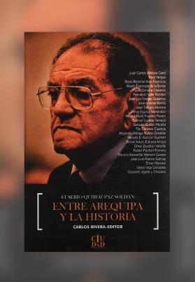 Eusebio Guiroz Paz Soldán: Entre Arequipa y la historia